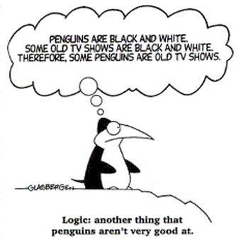 "This is a cartoon of a black and white penguin thinking hard. The bubble above its head says, ""Penguins are black and white. Some old TV shows are black and white. Therefore, some penguins are old TV shows."" The captions says, ""Logic: another thing penguins aren't very good at."""